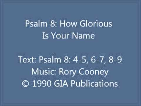 Psalm 8 - How Glorious Is Your Name