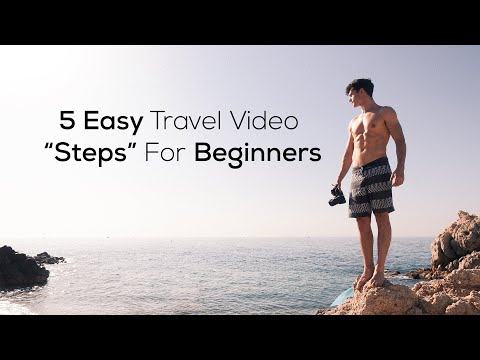 How To Make A Travel Video: 5 EASY Steps For Beginners
