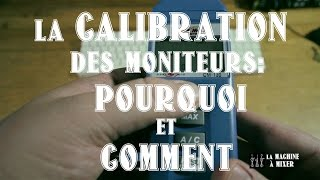 La CALIBRATION des moniteurs: POURQUOI et COMMENT - LaMachineAMixer.com
