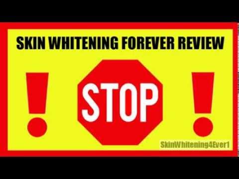 Skin Whitening Forever Review - Does Skin Whitening Forever Really Work?