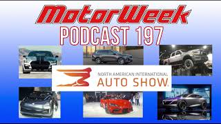 MW Podcast #197 - 2019 NAIAS Recap