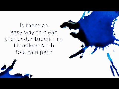 Is There an Easy Way to Clean the Feeder Tube in my Noodler's Ahab? - Q&A Slices
