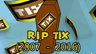 R.I.P Tix (2007-2016) - ROBLOX