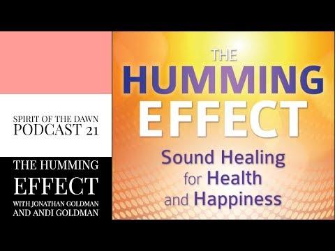 The Humming Effect With Jonathan Goldman And Andi Goldman