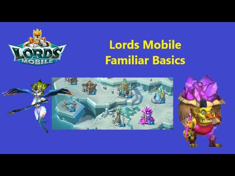 Familiar Basic Guide // Lords Mobile