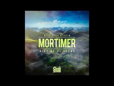 Mortimer - Nice Up Di Scene (Mile High Riddim)