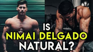 Here's Why Nimai Delgado is on Steroids