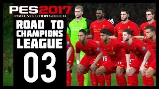 Pro Evolution Soccer 2017 - Liverpool Road To Champions League - Part 3 (PES 2017 - PS4)
