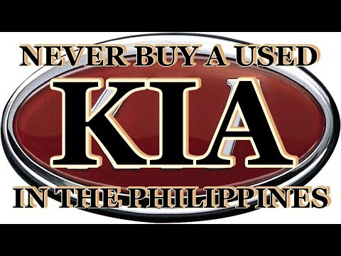 NEVER BUY A USED KIA IN THE PHILIPPINES