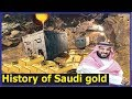 THE GLITTERING HISTORY OF SAUDI ARABIA GOLD! SAUDIA GOLD, GOLD MINE, GOLD MOUNTAIN, GOLD COLLECTION