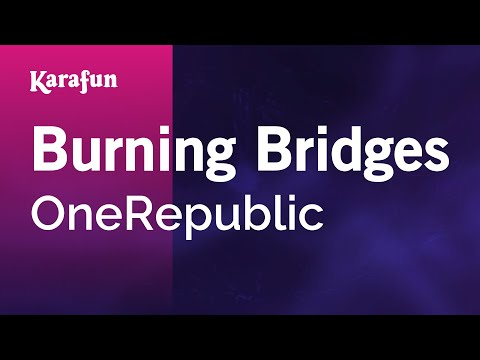 Burning Bridges - OneRepublic | Karaoke Version | KaraFun