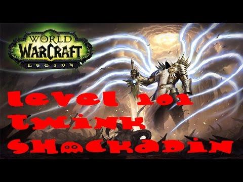 WoW Legion: Level 101 Twink Holy Paladin (Shockadin) Guide