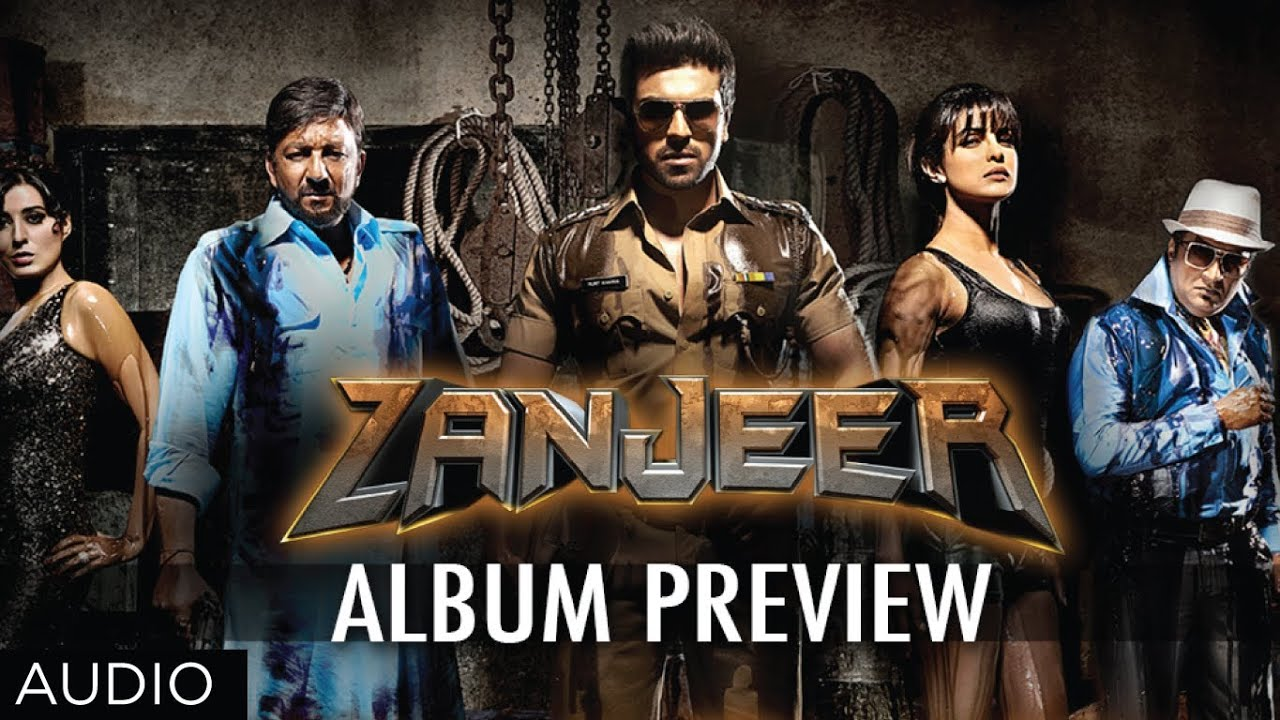 Zanjeer Movie Songs Preview Hindi Priyanka Chopra Ram Charan