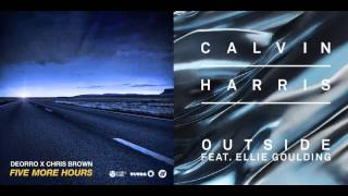 Calvin Harris - Outside ft. Ellie Goulding, Deorro x Chris Brown - Five More Hours MASHUP
