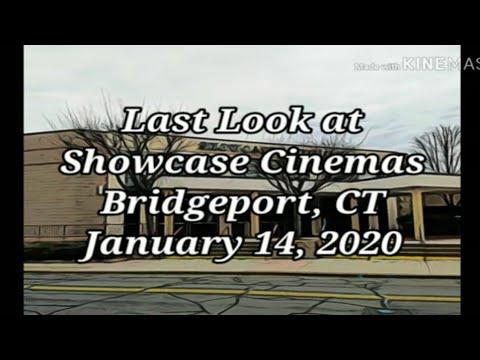 Last Look At Showcase Cinemas Bridgeport CT • 01/14/2020