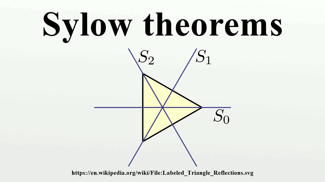 sylow theorems The sylow theorems 1 exercises 1 from the text (section 52): # 23, 27, 28, 29, 30, 31 2 prove the following (a) every group of order 15 is abelian.