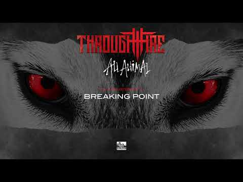 THROUGH FIRE - Breaking Point