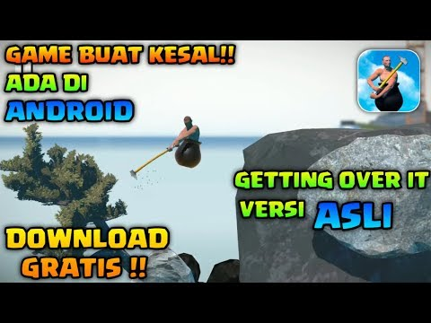 LANGSUNG BISA!! DOWNLOAD & INSTALL GAME GETTING OVER IT DI ANDROID | 100% WORK [Free Download]