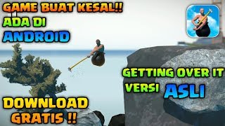 LANGSUNG BISA!! DOWNLOAD & INSTALL GAME GETTING OVER IT DI ANDROID   100% WORK [Free Download]