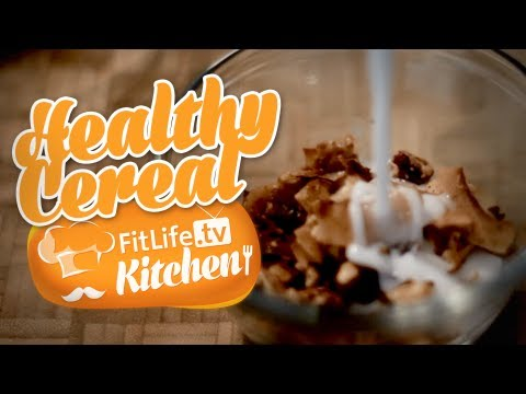 Fitlife Kitchen - Healthy Cereal Recipe - Episode 1