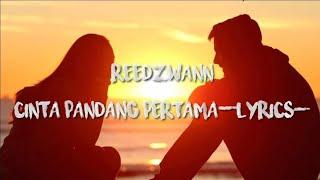 Download Reedzwann - Cinta pandang pertama(lyrics)