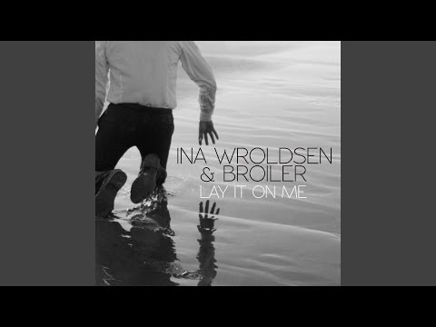 INA WROLDSEN BROILER LAY IT ON ME СКАЧАТЬ БЕСПЛАТНО