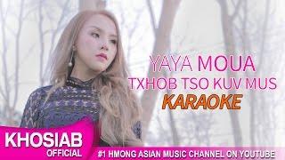 YAYA - Txhob Tso Kuv Mus | KARAOKE (Official Video) [Khosiab Music 2017]