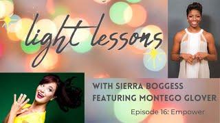 Episode Sixteen: Empower (featuring Montego Glover)