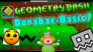 GEOMETRY DASH - 7 - SUPER FIESTA DE PAYASOS! - Dorabae Basic7 by Dorabae