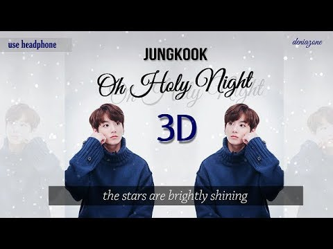 [3D+LYRICS] Jungkook BTS - Oh Holy Night (Headphone Needed)