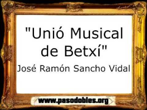 Unió Musical de Betxí - José Ramón Sancho Vidal [Pasodoble]