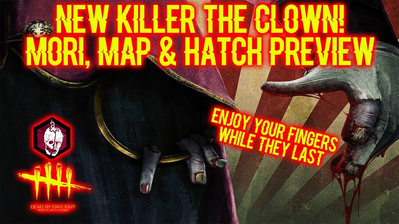 New Killer The Clown, Mori Map & Hatch Preview - Killer - Dead By Daylight
