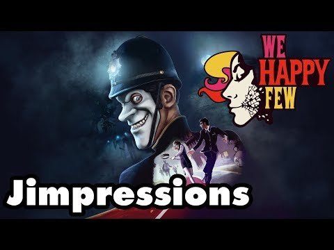 We Happy Few - A Joyless Broken Disaster (Jimpressions)