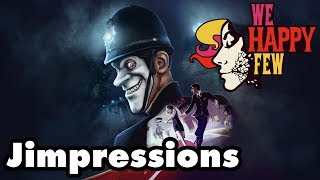 We Happy Few - A Joyless Broken Disaster (Jimpressions) (Video Game Video Review)