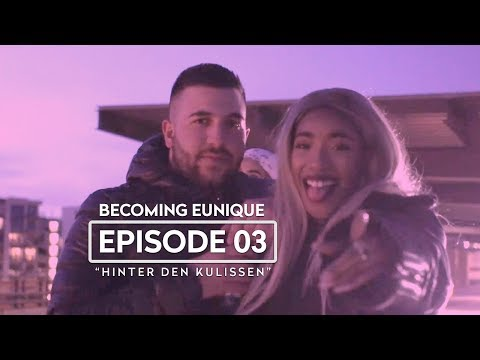 """Becoming Eunique ► EPISODE 03 ◄ """"Hinter den Kulissen"""""""