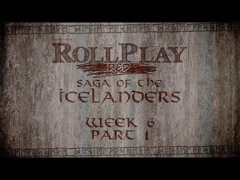 RollPlay R&D - Saga of the Icelanders - Week 6, Part 1