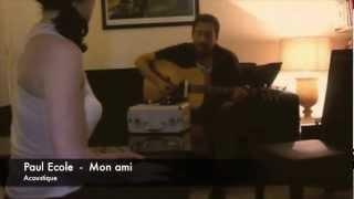 Paul Ecole - Mon Ami (acoustique)