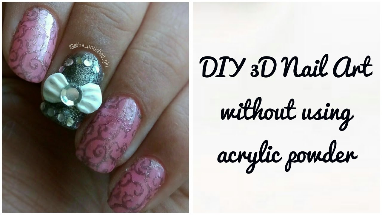 Diy 3d Bow Nail Art Without Using Acrylic Powder Make Your Own