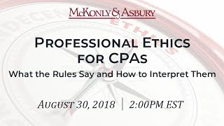 Professional Ethics for CPAs – What the Rules Say and How to Interpret Them