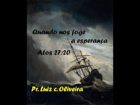 Quando nos Foge a Esperan�a - Pr. Luiz Carlos Oliveira