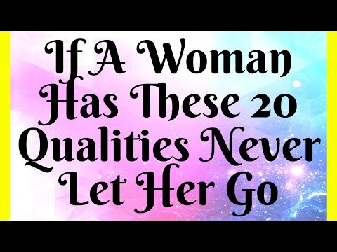 If A Woman Has These 20 Qualities Never Let Her Go