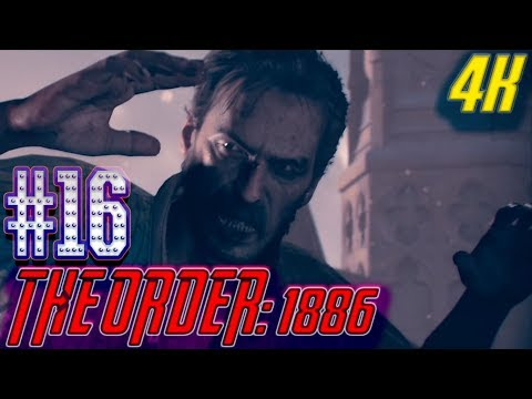 The Order: 1886 - Gameplay Part 16 Chapter 12 & 13-Between Life And Death (PS4 PRO) 4K