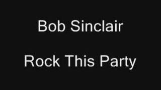 Bob Sinclair - Rock This Party