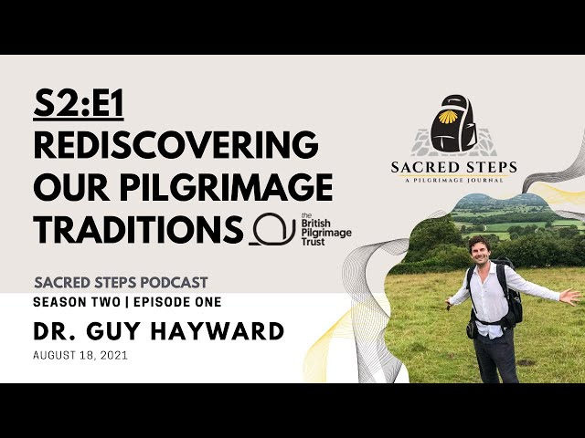 S2: Episode 1   Rediscovering Our Pilgrimage Traditions   Dr. Guy Hayward   British Pilgriamge Trust