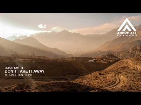 Elton Smith - Don't Take It Away (Alexander One Remix)