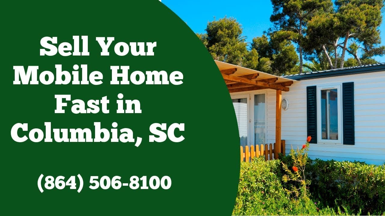 We Buy Mobile Homes Columbia SC - CALL 864-506-8100