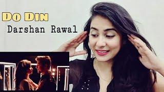 Do Din Darshan Raval | Akanksha Sharma | Latest Hits 2018 | Do din Reaction| By Illumi girl
