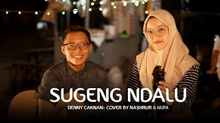 SUGENG NDALU - DENNY CAKNAN | BY NASHRUR & NUFA