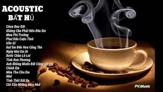 Những Ca Khúc Acoustic 8x 9x Bất Hủ  Dành Cho Cafe Buổi Sáng  Nhạc Nhẹ
