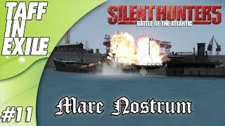 Silent Hunter 5 | Battle of the Atlantic | Mare Nostrum | Episode 11